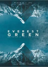 Everest green / Jean-Michel Jorda, réal. | Jorda, Jean-Michel. Metteur en scène ou réalisateur. Scénariste