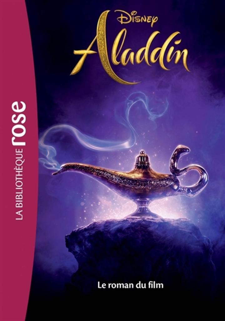 Aladdin : Le roman du film / Disney | Disney. Auteur