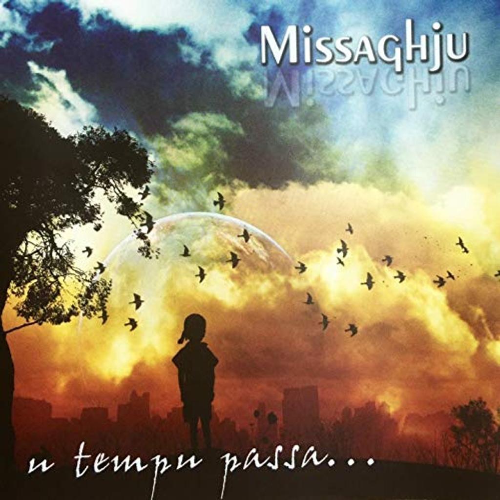 U tempu passa... / Missaghju   Missaghju