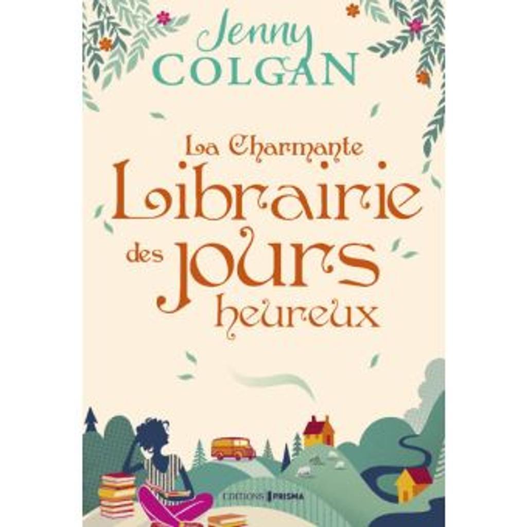 La charmante librairie des jours heureux / Jenny Colgan | Colgan, Jenny (1972-....). Auteur