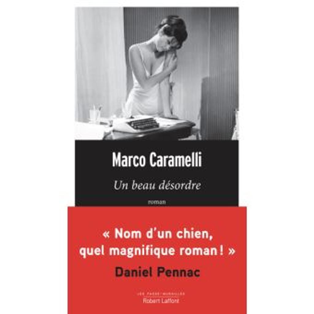 Un beau désordre : roman / Marco Caramelli | Caramelli, Marco (1976-....). Auteur