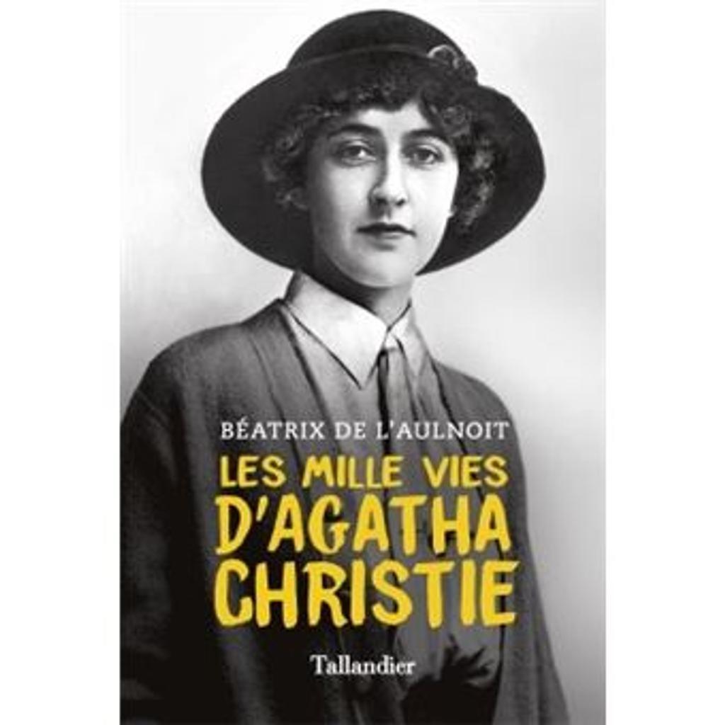 Les mille vies d'Agatha Christie / Béatrix de L'Aulnoit | L'Aulnoit, Béatrix de. Auteur