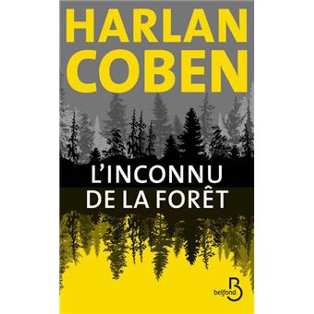 L' inconnu de la forêt / Harlan Coben | Coben, Harlan (1962-....). Auteur