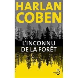 L' inconnu de la forêt / Harlan Coben   Coben, Harlan (1962-....). Auteur